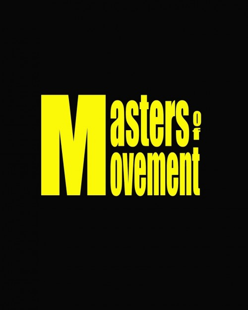 We Give You… Masters Of Movement