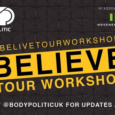 Body Politic Presents The Believe Tour!