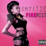 Shystie's Pink Mist E.P. OUT NOW!