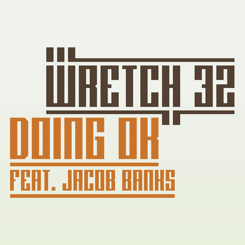 NEW MUSIC: Wretch 32 Is Doing OK In His Next Single