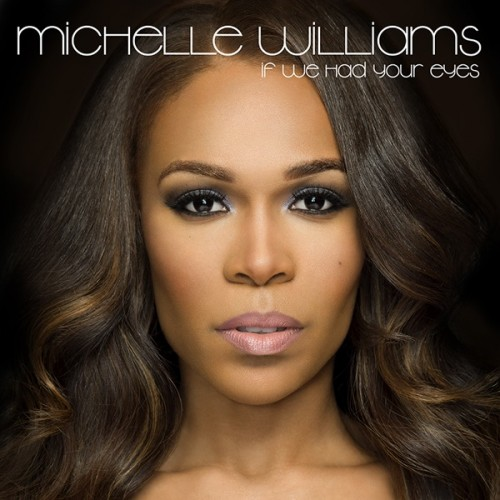 NEW VIDEO: Michelle Williams Features In 'If We Had Your Eyes'