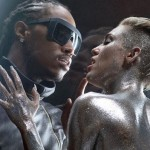 VIDEO: Future, Miley Cyrus & Mr Hudson Star In Real & True