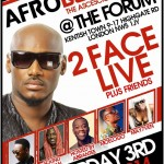 TICKET GIVEAWAY: Watch 2Face & Guests Live At Afrobeats @ The Forum
