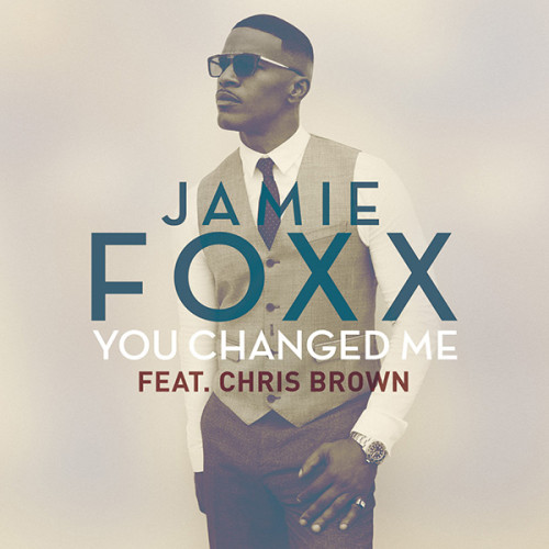 NEW MUSIC: Jamie Foxx & Chris Brown Collaborate