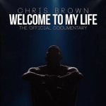 DOCUMENTARY: Welcome To My Life with Chris Brown
