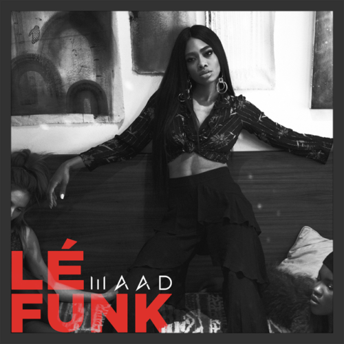 MAAD's highly anticipated debut EP, Le Funk, is here!