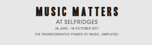Selfridges presents live performances and more with Music Matters