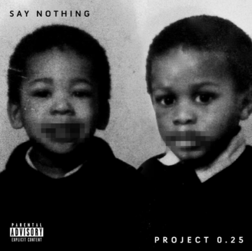Brotherly duo, Say Nothing, release long awaited joint EP, Project 0.25