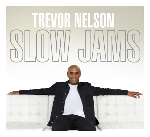 Trevor Nelson presents his latest compilation release, Slow Jams